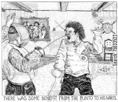 fencer cartoon humor: 'There was some benefit from the punto to his naris.'