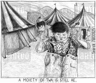 fairs cartoon humor: 'A moiety of twa is still ae.'