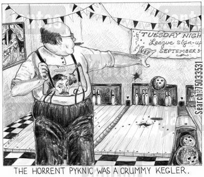 bowling alley cartoon humor: 'The horrent pyknic was a crummy kegler.'