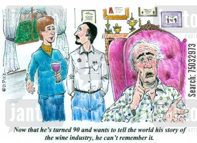 breweries cartoon humor: 'Now that he's turned 90 and wants to tell the world his story of the wine industry, he can't remember it.'