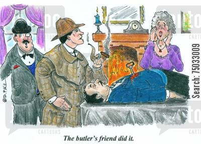 suspects cartoon humor: 'The butler's friend did it.'