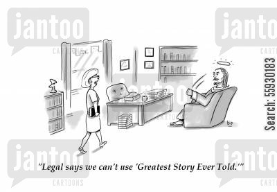 manuscripts cartoon humor: Book editor tells Jesus legal says he can't use title 'Greatest Story Ever Told'.