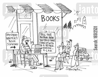 thriller cartoon humor: Mystery Writer's Book Signing...Tell the Author How You Could Have COme Up With A Better Ending, 4-6pm.