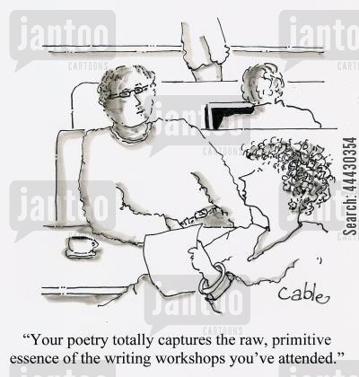 creative writing cartoon humor: 'Your poetry totally captures the raw, primitive essence of the writing workshops you've attended.'