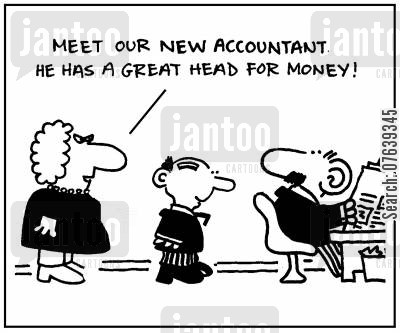 book keeping cartoon humor: 'Meet our new accountant. He has a great head for money.'