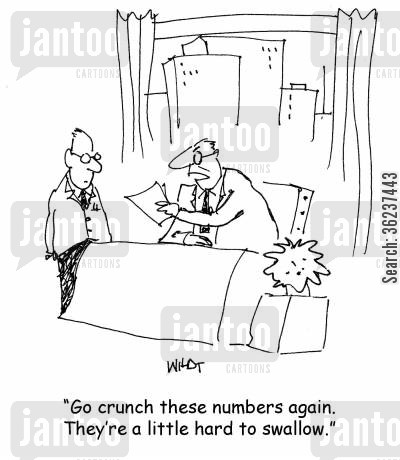 number cruncher cartoon humor: 'Go crunch these numbers again. They're a little hard to swallow.'
