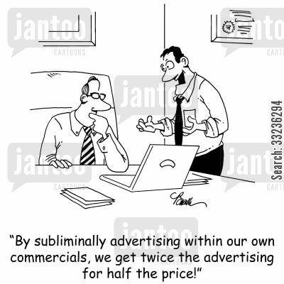 procuts cartoon humor: 'By subliminally advertising in our own commercials, we get twice the advertising for half the price!'