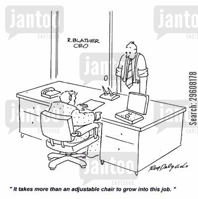 grow cartoon humor: 'It takes more than an adjustable chair to grow into this job.'