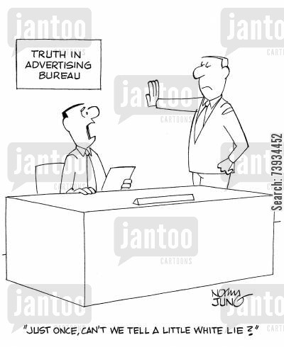 truthfulness cartoon humor: 'Just once, can't we tell a little white lie?'