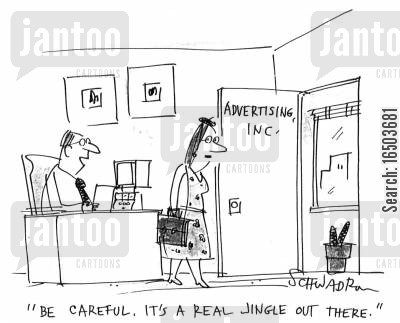 commercialize cartoon humor: Advertising man saying to woman - 'Be careful. It's a real jingle out there.'