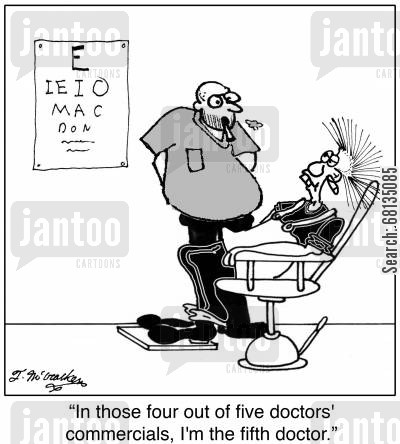optometrists cartoon humor: 'In those four out of five doctors' commercials, I'm the fifth doctor.
