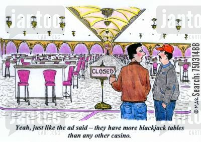 monte carlo cartoon humor: 'Yeah, just like the ad said - they have more blackjack tables than any other casino.'