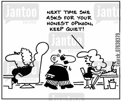 friendly advise cartoon humor: 'Next time she asks for your honest opinion, keep quiet.'