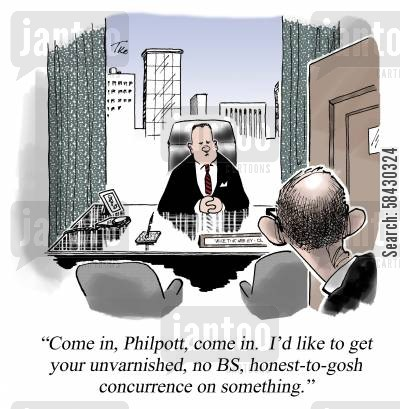 advancement cartoon humor: 'I'd like to get your unvarnished, honest concurrence on something....'