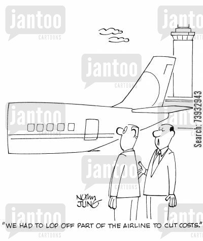 cost cutting measure cartoon humor: 'We had to lop off part of the airline to cut costs.'