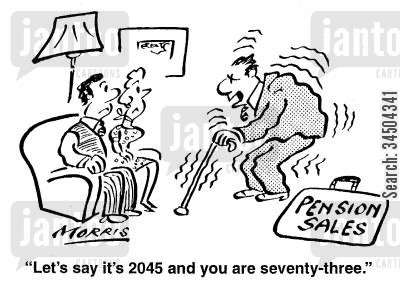 pension sales cartoon humor: Let's say it's 2045 and you are seventy-three.