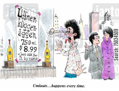 umlaut cartoon humor: 'Umlauts...happens every time.'
