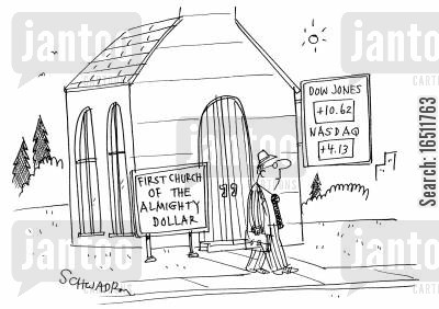 dollars cartoon humor: First Church of the Almighty Dollar.