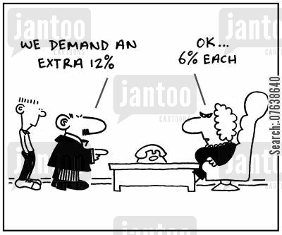 rise cartoon humor: 'We demand an extra 12.' - 'Ok, 6 each'