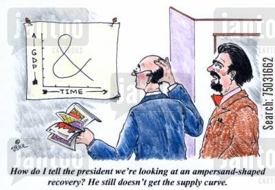 barack obama cartoon humor: 'How do I tell the president we're looking at an ampersand-shaped recovery? He still doesn't get the supply curve.'