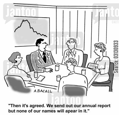 financial cartoon humor: Agreed - we send out our annual report but none of our names will appear in it.
