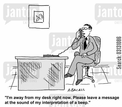 answer machine cartoon humor: I'm away from my desk, please leave a message after my interpretation of a beep.