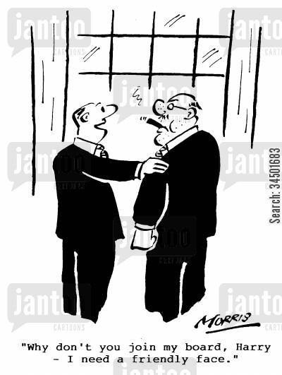demeanours cartoon humor: Why don't you join my board, Harry - I need a friendly face.