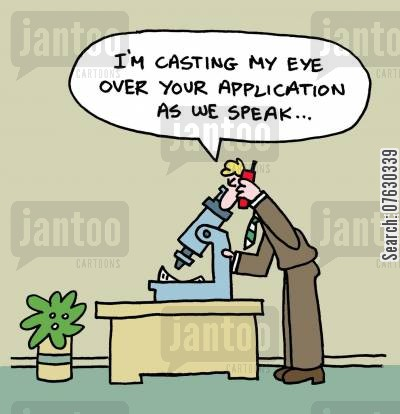 application form cartoon humor: I'm casting my eye over your application as we speak...