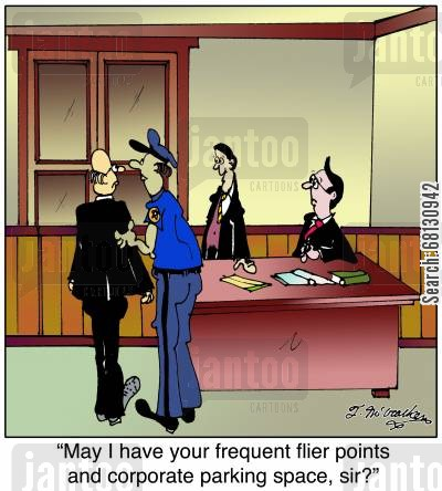 frequent fliers cartoon humor: May I have your frequent flier points and corporate parking space, sir?
