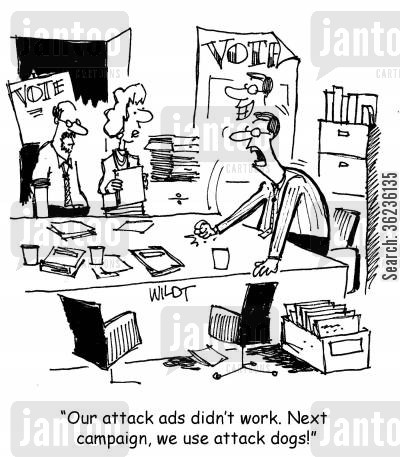 advertising ploys cartoon humor: 'Our attack ads didn't work. Next campaign, we use attack dogs!'