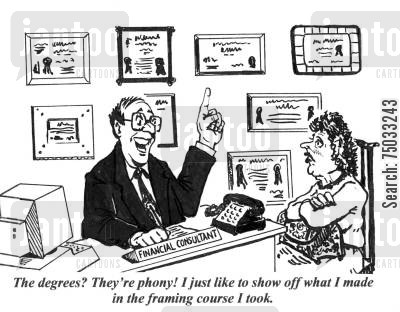 fraudulent cartoon humor: 'The degrees? They're phony! I just like to show off what I made in the framing course I took.'