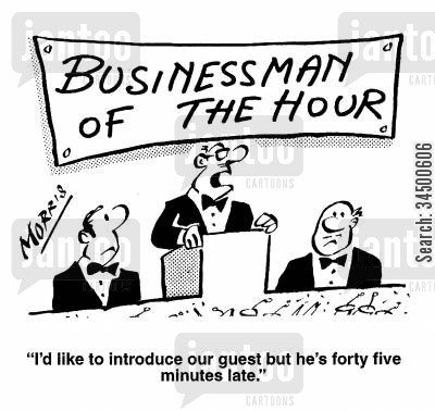 guest speaker cartoon humor: Buisnessman Of The Hour - I'd like to introduce our guest but he is 45 minutes late