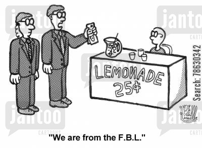 lemonade cartoon humor: 'We are from the F.B.L.' (FBI for Lemonade)