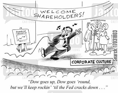 dow cartoon humor: 'Dow goes up, Dow goes 'round, but we'll keep rockin' 'til the Fed cracks down . . . '