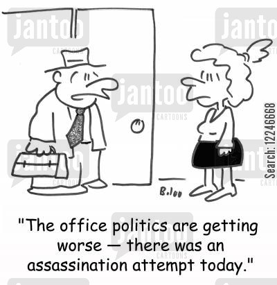 backstabbing cartoon humor: 'The office politics are getting worse -- there was an assassination attempt today.'