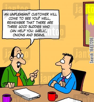 sales advice cartoon humor: 'An unpleasant customer will come to see you? Well, remember that there are three good buddies who can help you: garlic, onions and beans.'