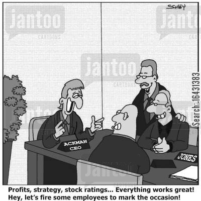 bad bosses cartoon humor: 'Profits, strategy, stock ratings... Everything works great! Hey, let's fire some employees to mark the occasion'!