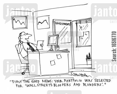 blunder cartoon humor: 'First the good news, your portfolio was selected for Wall Street's Bloopers and Blunders.''
