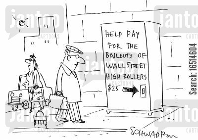 tax money cartoon humor: Help pay for the bailouts of Wall Street High Rollers.