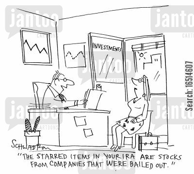 ira cartoon humor: 'The starred items in your IRA are stocks from companies that were bailed out.'