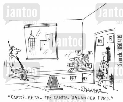 counter-balanced cartoon humor: 'Cantor here...the cantor balanced fund.'
