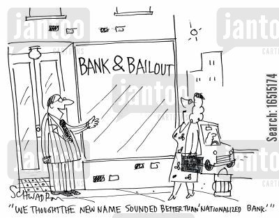 public money cartoon humor: 'We thought the new name sounded better than 'Nationalized bank'.'