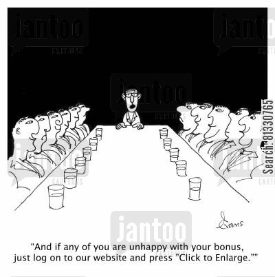 bonus culture cartoon humor: 'And if any of you are unhappy with your bonus, just log on to our website and press 'Click to Enlarge.''