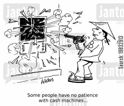 impatience cartoon humor: Some people have no patience with cash machines...