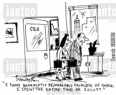 loft cartoon humor: 'I found bankruptcy remarkably painless. Of course, I spent the entire time on 20 loft.'