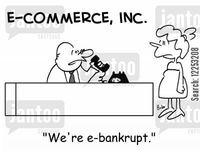 e-commerce cartoon humor: 'We're e-bankrupt.'