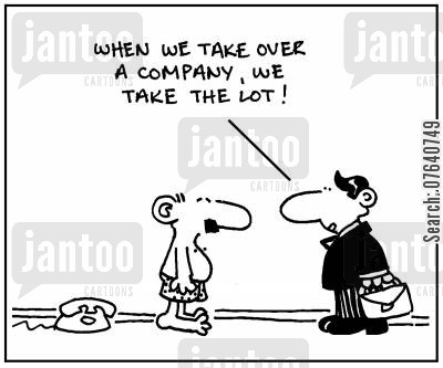 aggressive takeovers cartoon humor: 'When we take over a company, we take the lot.'