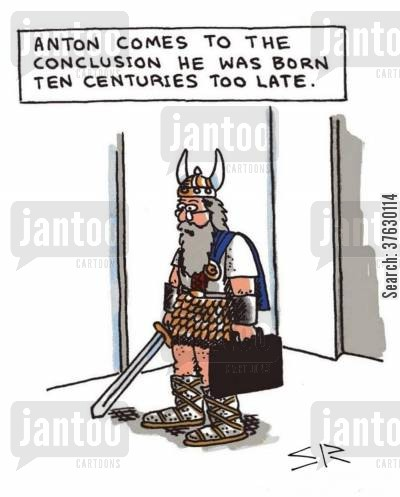 obsolete cartoon humor: Anton comes to the conclusion he was born ten centuries too late,