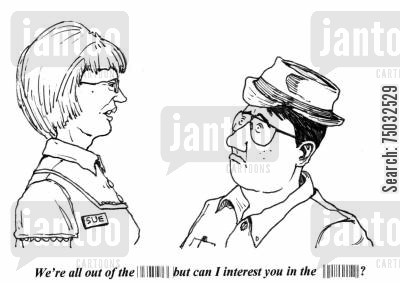 retailers cartoon humor: 'We're all out of the (bar code) but can I interest you in the (different bar code)?'