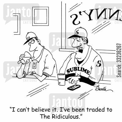 baseball clubs cartoon humor: 'I can't believe it. I've been traded to The Ridiculous.'